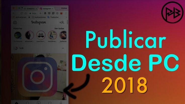 2 Formas: Subir Fotos y Videos a Instagram desdel el PC 2018