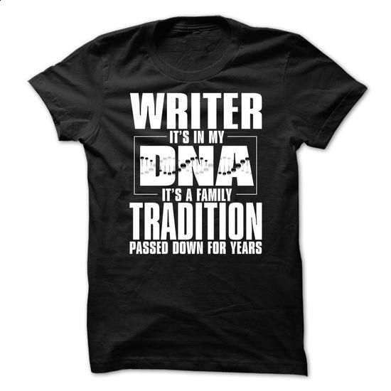 Writer Its in my DNA - #tee test #hoodies womens. PURCHASE NOW => https://www.sunfrog.com/LifeStyle/Writer-Its-in-my-DNA.html?60505