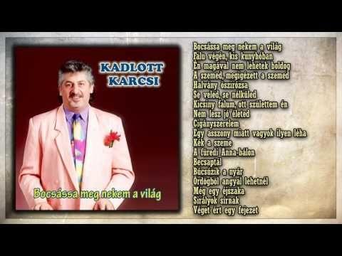 17 ✮ Kadlott Karcsi ~ Bocsássa meg nekem a világ (teljes album) - YouTube