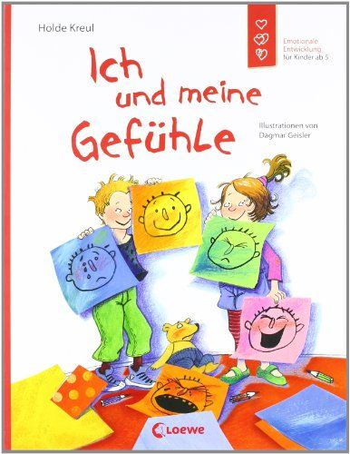 Ich und meine Gefühle: Emotionale Entwicklung für Kinder ab 5: Amazon.de: Holde Kreul, Dagmar Geisler: Bücher