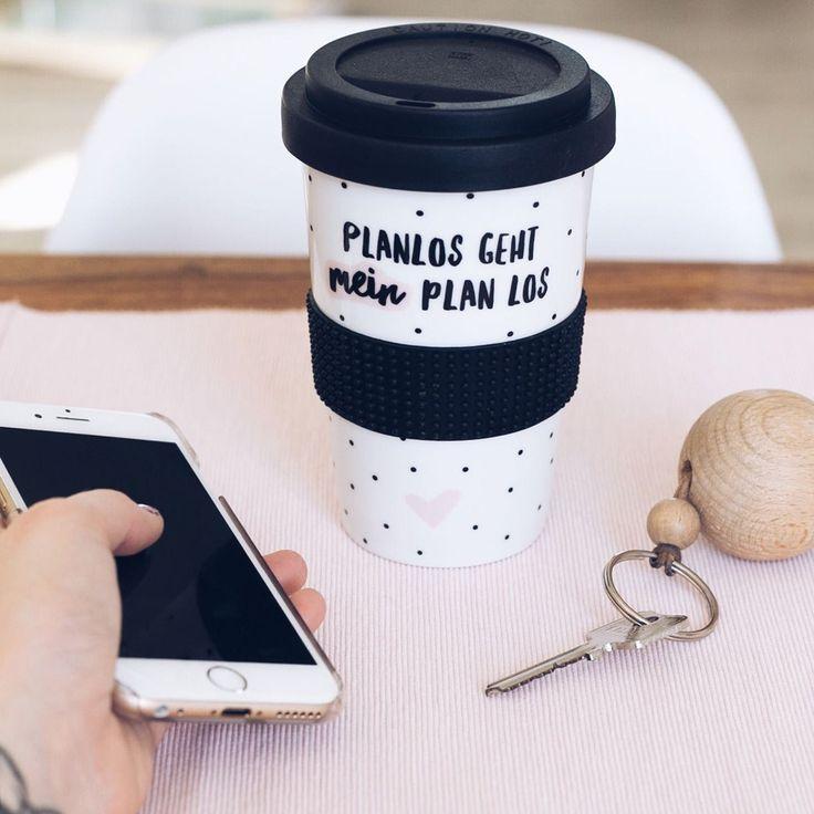 """""""Planlos geht mein Plan los"""" - aber nicht ohne deinen Kaffee! Egal, wohin es geht, mit dem süßen Coffee-To-Go-Becher kannst du deinen Kaffee oder Tee oder jedes andere Heißgetränk mit auf deinen Weg nehmen. Coffee Becher Coffee-to-go"""