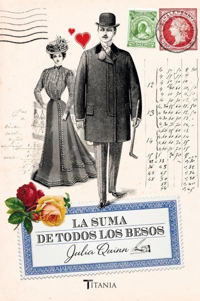 La suma de todos los besos // Julia Quinn // Ttitania Época (Ediciones Urano)