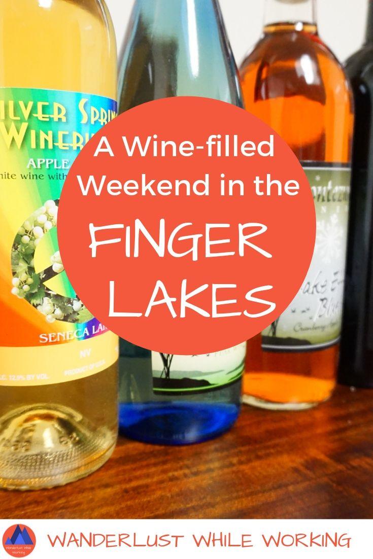 A Wine Filled Weekend In The Finger Lakes Wanderlust While Working Lake Seneca Lake Cayuga Lake