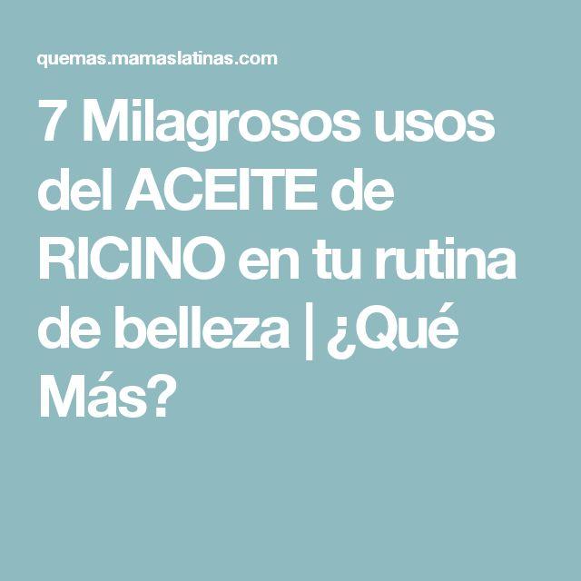 7 Milagrosos usos del ACEITE de RICINO en tu rutina de belleza | ¿Qué Más?