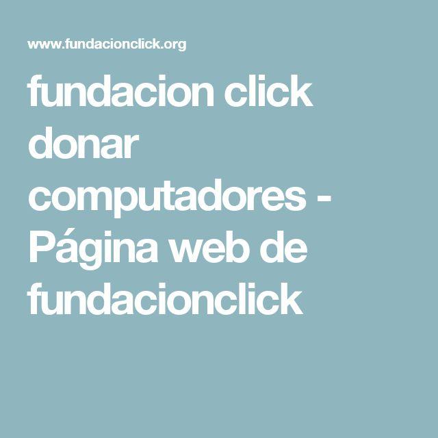 fundacion click donar computadores - Página web de fundacionclick