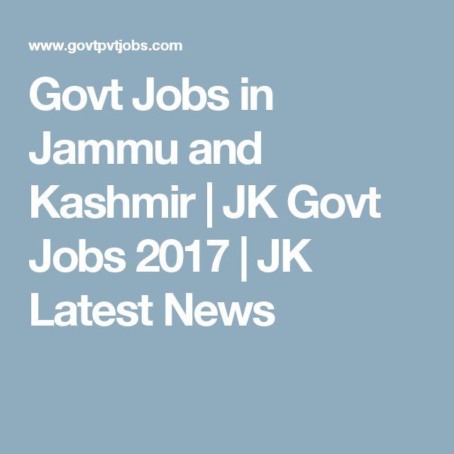 Govt Jobs in Jammu and Kashmir | JK Govt Jobs 2017 | JK Latest News