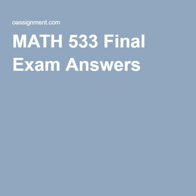 MATH 533 Final Exam Answers