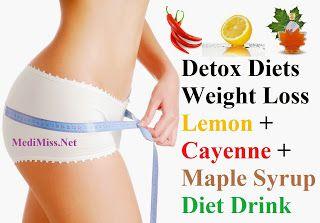 Detox Diets – Weight Loss Lemon + Cayenne + Maple Syrup Diet Drink ~ MediMiss