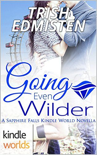 Sapphire Falls: Going Even Wilder (Kindle Worlds Novella)... https://www.amazon.com/dp/B073ZNP89F/ref=cm_sw_r_pi_dp_U_x_ZWEDAbB0V79JW