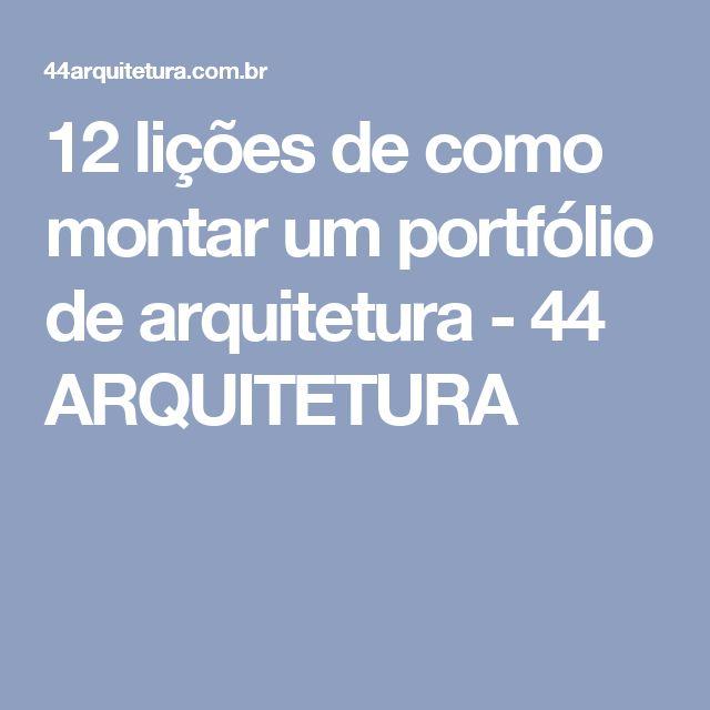 12 lições de como montar um portfólio de arquitetura - 44 ARQUITETURA