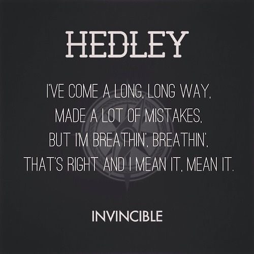 Hedley. Invincible.