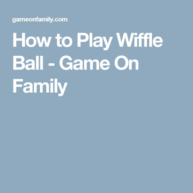 How to Play Wiffle Ball - Game On Family