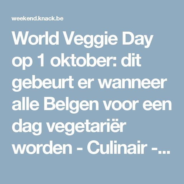 World Veggie Day op 1 oktober: dit gebeurt er wanneer alle Belgen voor een dag vegetariër worden - Culinair - KnackWeekend.be