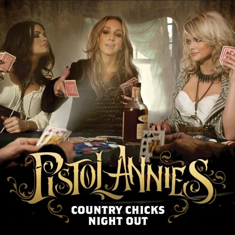Country Chicks Night Out by Pistol Annies