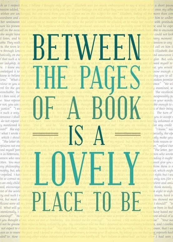 Between The Pages Of A Book Is A Lovely Place To Be - Book Quote