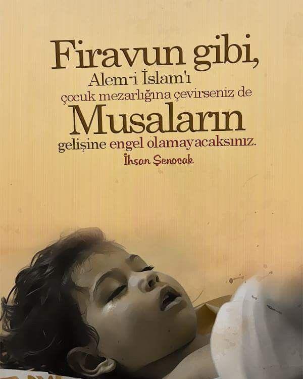 Firavun gibi, Alem-i İslam'ı çocuk mezarlığına çevirseniz de Musaların gelişine engel olamayacaksınız.'  [İhsan Şenocak]  #firavun #suriye #Idlib #bebek #çocuk #katil #musa #ihsanşenocak #söz #ilmisuffa