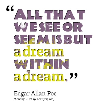 edgar allan poe a dream within a dream essay Close reading edgar allan poe literary analysis analytical essay dream within a dream certified  this module is an in-depth study into edgar allan poe.