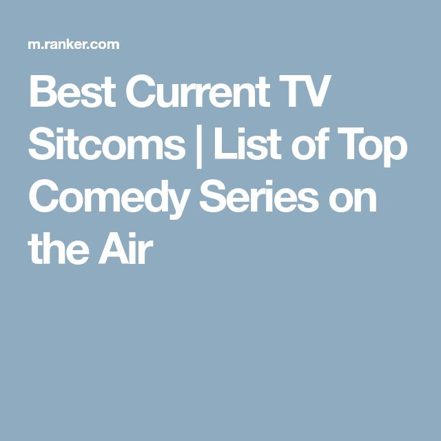 Best Current TV Sitcoms | List of Top Comedy Series on the Air