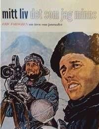 Mitt liv : det som jag minns : Eric Forsgren om åren som journalist .... #biografier