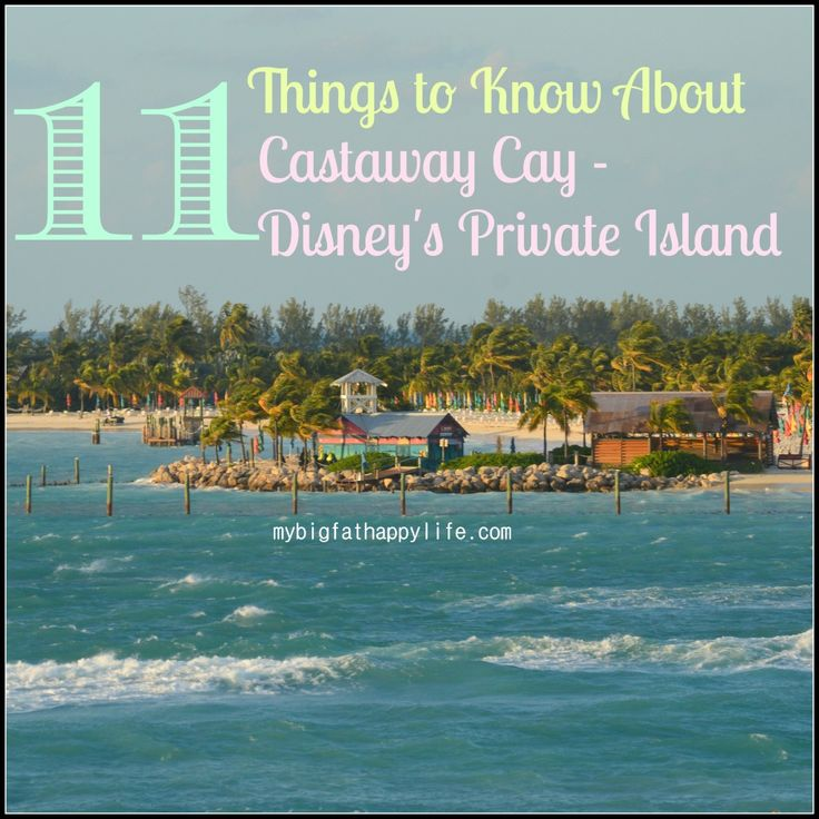 11 Things to Know About Castaway Cay - Disney's Private Island, Disney Cruise Line - My Big Fat Happy Life