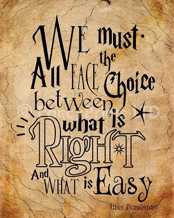 Choice between what is right and what is easy..
