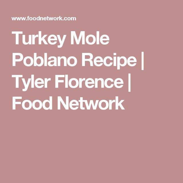 Turkey Mole Poblano Recipe | Tyler Florence | Food Network