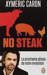 [Livre] «No steak» d'Aymeric Caron, à mettre entre toutes les mains