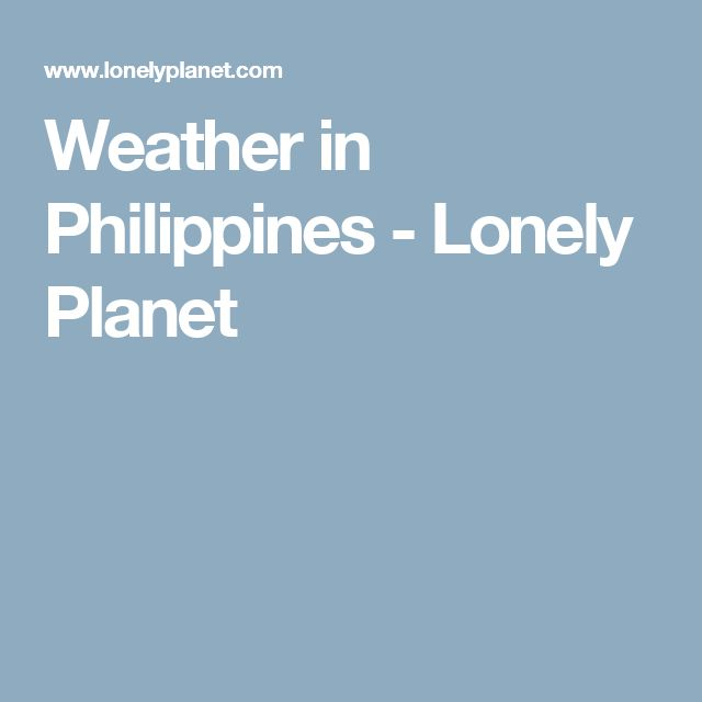 Weather in Philippines - Lonely Planet