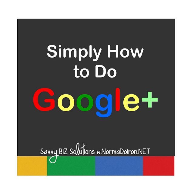 Simply How to Do Google+ by Norma Doiron*•჻., via Flickr