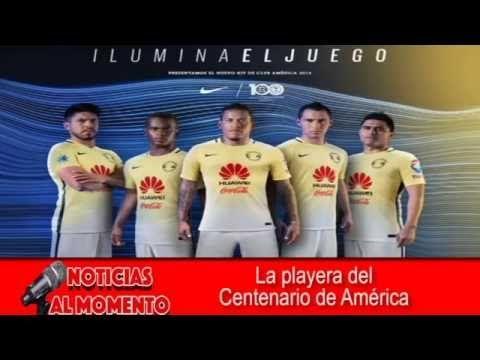 Sale a luz pública la playera del Centenario de América | Noticias al Mo...