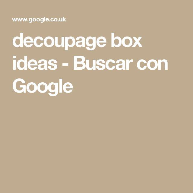 decoupage box ideas - Buscar con Google