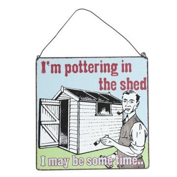 """Pottering in the Shed"" Metal Sign"