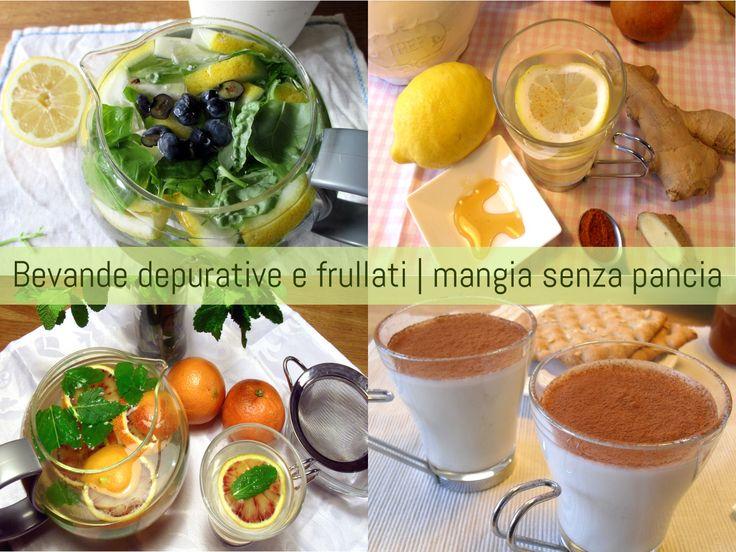 Ecco le bevande depurative e frullati di Mangia senza Pancia. Genuini, di facile preparazione e pieni di ingredienti freschi e depuranti!