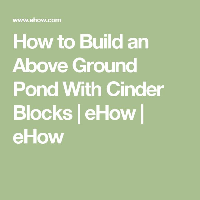17 best ideas about above ground pond on pinterest fish for Cinder block pond ideas