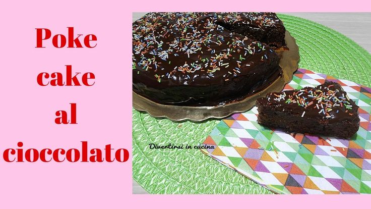 Torta Poke cake al cioccolato | Divertirsi in cucina