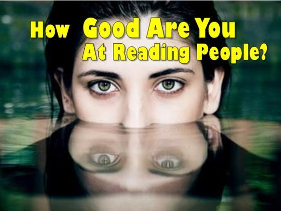 How Good Are You At Reading People? Im incredible observant. Which means I am Awsome at reading people.