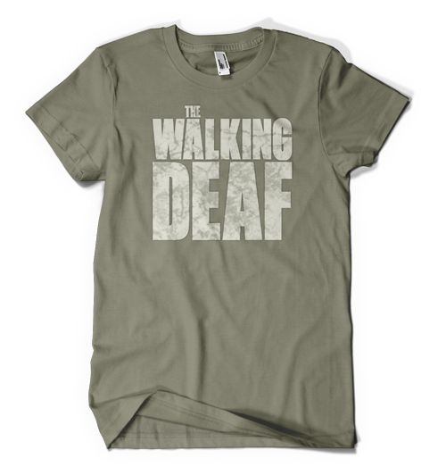 """LOL!!!! """"They do not hear. They do not speak. They have a language all their own. They are… the Walking Deaf!"""""""