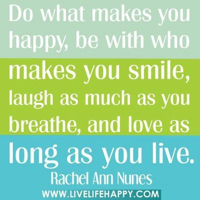 Happiness is a CHOICE! Smile.Live.LOVE!