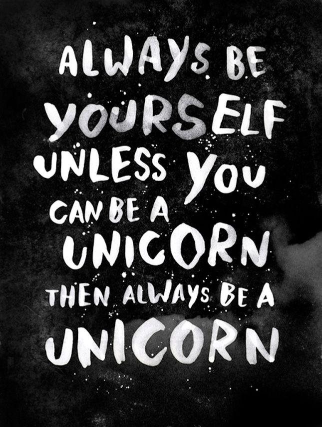 Always be a unicorn