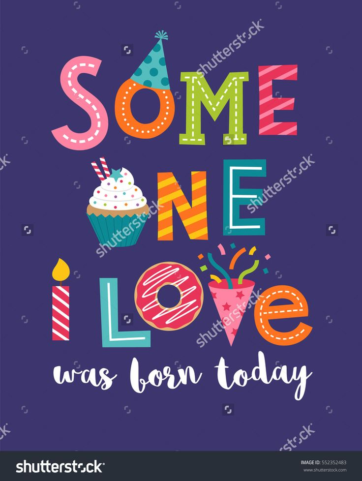 Someone I Love was born today Typography for birthday card design.
