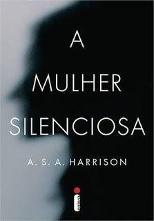 SEMPRE ROMÂNTICA!!: A Mulher Silenciosa - A.S.A. Harrison, por Sueli