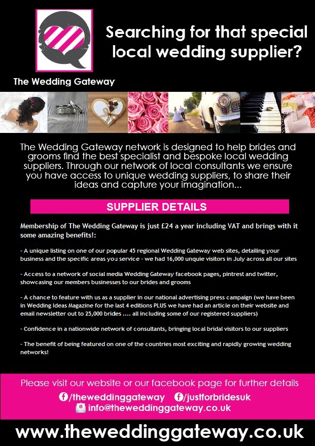 The Wedding Gateway are a network of local supplier sites across the UK. Find your local site at www.theweddinggateway.co.uk
