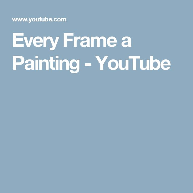 Every Frame a Painting - YouTube