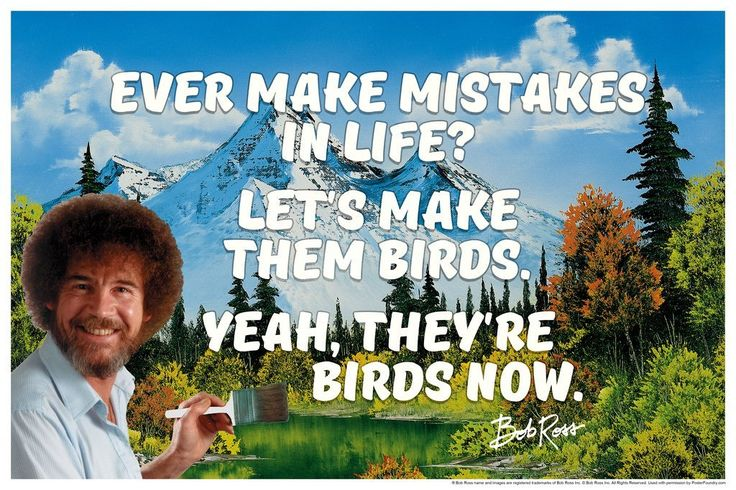 Bob Ross Ever Make Mistakes In Life Quote Motivational Poster 12x18: Posters & Prints