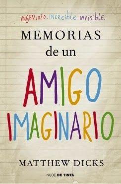 La Guardia de Los Libros : Memorias De Un Amigo Imaginario, Matthew Dicks