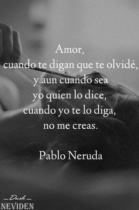 Pablo Neruda El Amor Pinterest Pablo Neruda Poems And Quotes
