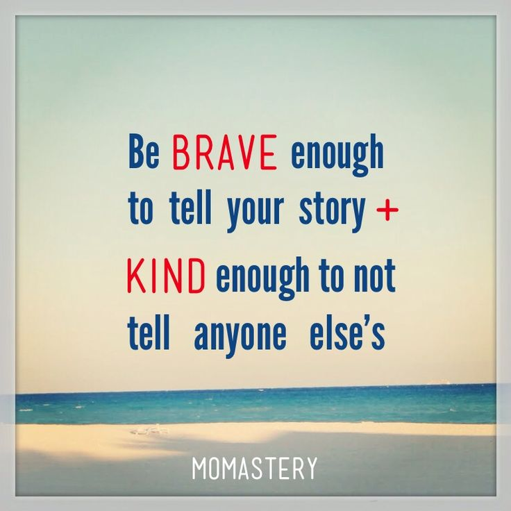 At its best, truth telling is a healing art - not a weapon. There is a world of difference between shameless truth telling and reckless truth telling and that difference is love. Brave AND Kind. Not Either/Or but Both/And. And when in doubt, I choose kind over brave.