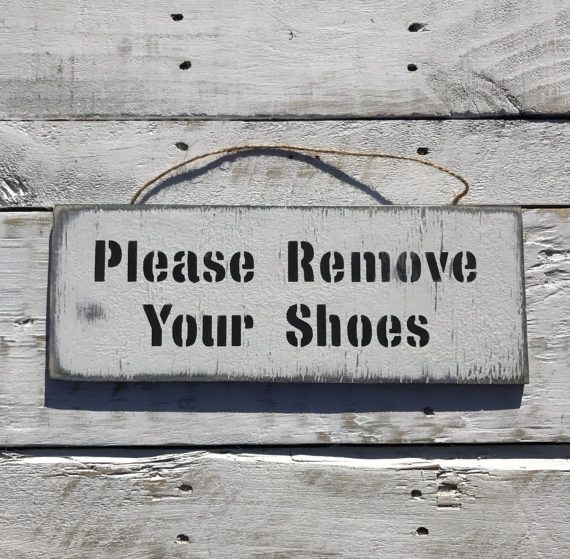 Please Remove Your Shoes Sign Remove Shoe Sign Welcome Shoes Off Porch Sign Take Off Shoes Shoes Off Sign House Sign Front Door Office Sign