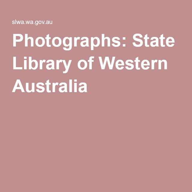 Photographs: State Library of Western Australia