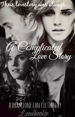 """""""A Complicated Love Story - A DraMione Fan-Fiction"""" by Leedbookie - """"Hermione is back at Hogwarts with her friends for their 6th year. So far for her, it has been her wo…"""" ( on Wattpad, read it if u love this couple"""